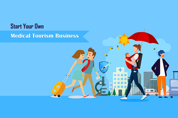 Start Your Own Medical Tourism Business