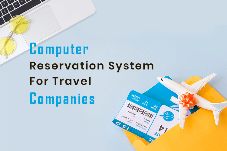 What is Computer Based Reservation System