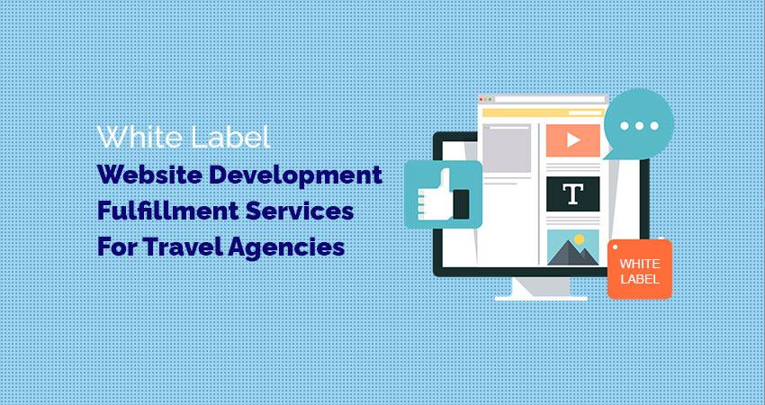 White Label Website Development Fulfillment Services For Travel Agencies
