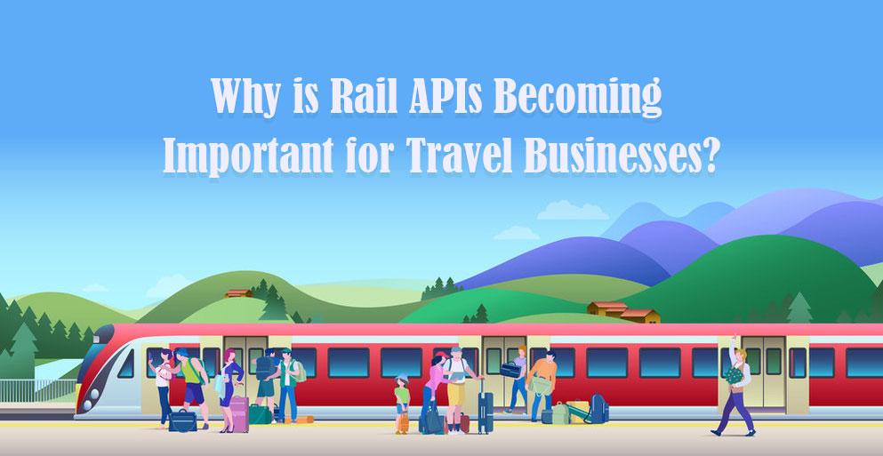 What is Rail API and how it impacts Travel Agencies?